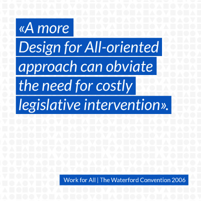 A more Design for All-oriented approach can obviate the need for costly legislative intervention.